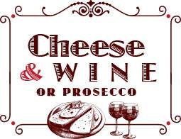 CHEESE & WINE OR PROSECCO